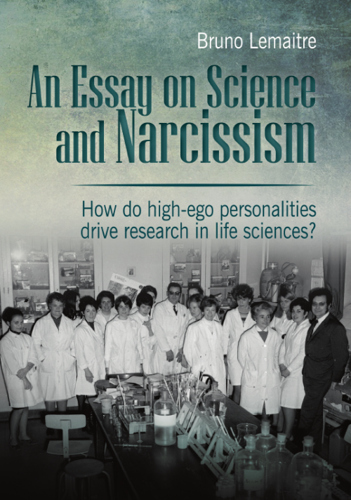 Bruno Lemaitre on Science and Narcissism – For Better Science